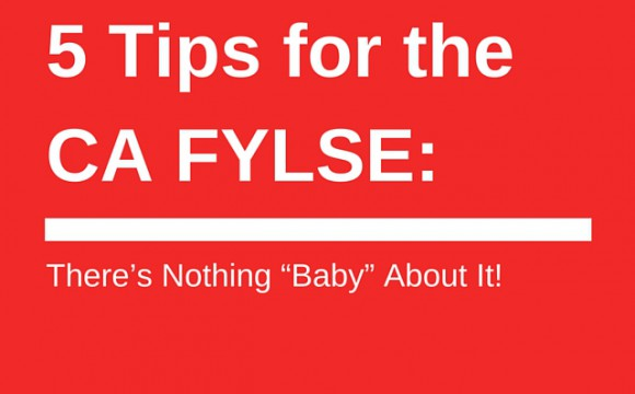 5 Tips for the CA FYLSE