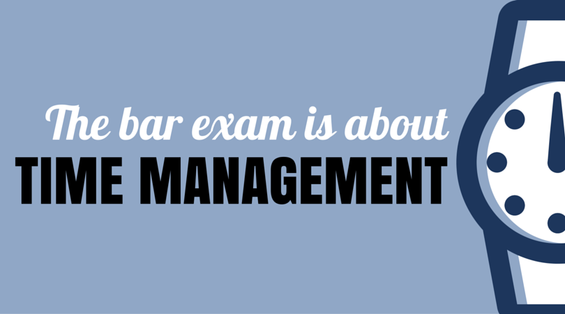 The bar exam is about Time Management