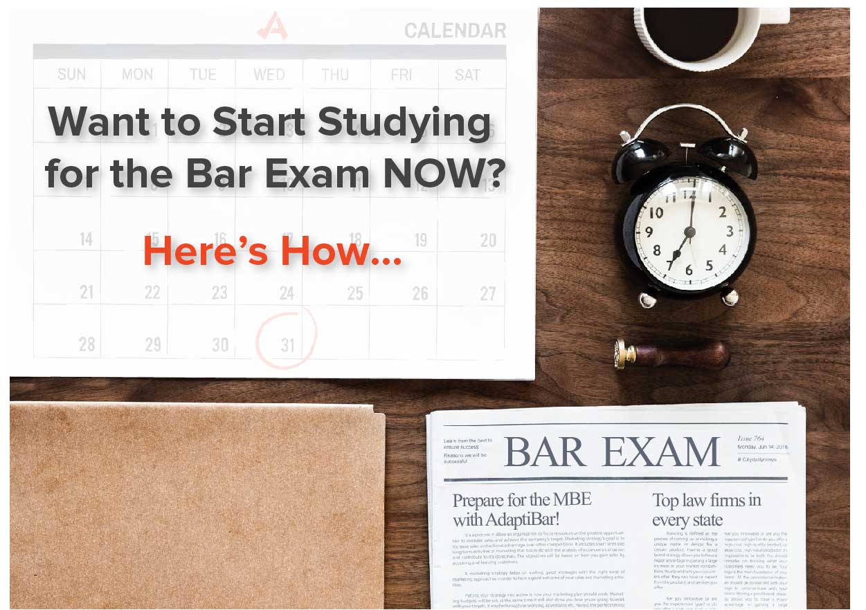 Want to Start Studying for the Bar Exam NOW? Here's How