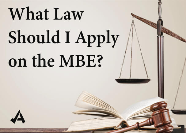 What Law Should I Apply on the MBE? - AdaptiBar Blog